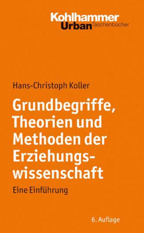 Grundbegriffe, Theorien und Methoden der Erziehungswissenschaft cover