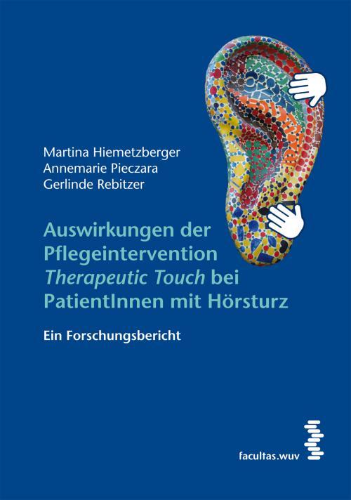 Auswirkungen der Pflegeintervention Therapeutic Touch bei PatientInnen mit Hörsturz cover
