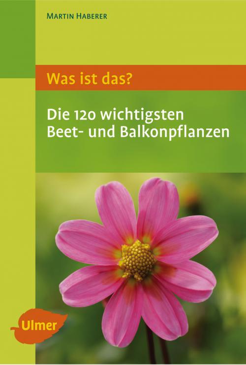 Was ist das? Die 120 wichtigsten Beet- und Balkonpflanzen cover