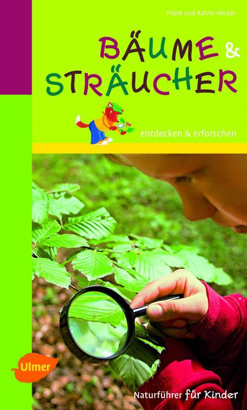 Naturführer für Kinder: Bäume und Sträucher cover