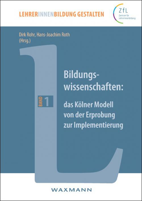 Bildungswissenschaften: das Kölner Modell von der Erprobung zur Implementierung cover