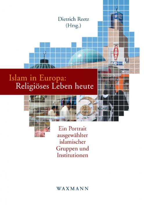 Islam in Europa: Religiöses Leben heute cover