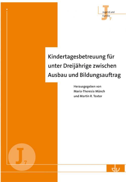 Kindertagesbetreuung für unter Dreijährige - zwischen Ausbau und Bildungsauftrag  cover