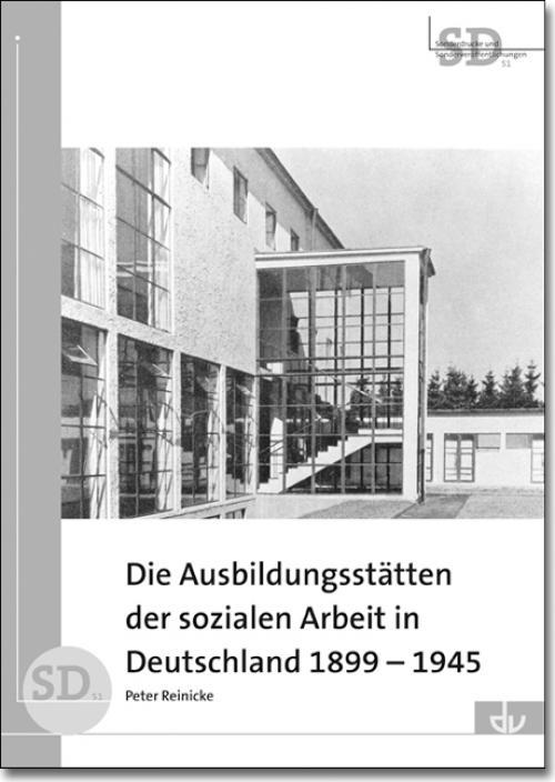 Die Ausbildungsstätten der sozialen Arbeit in Deutschland 1899–1945 cover