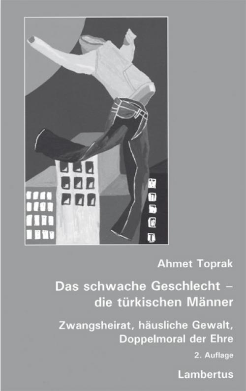 Das schwache Geschlecht - die türkischen Männer cover