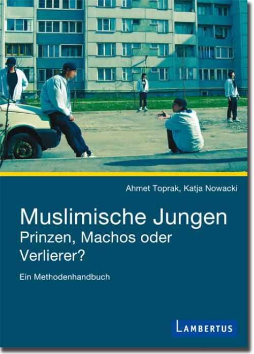 Muslimische Jungen - Prinzen, Machos oder Verlierer? cover