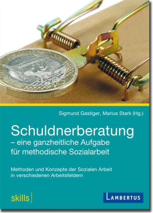 Schuldnerberatung - eine ganzheitliche Aufgabe für methodische Sozialarbeit cover