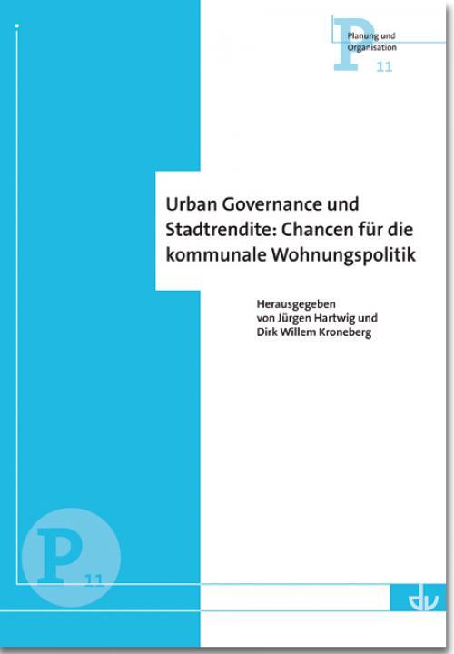 Urban Governance und Stadtrendite: Chancen für die kommunale Wohnungspolitik (P 11) cover