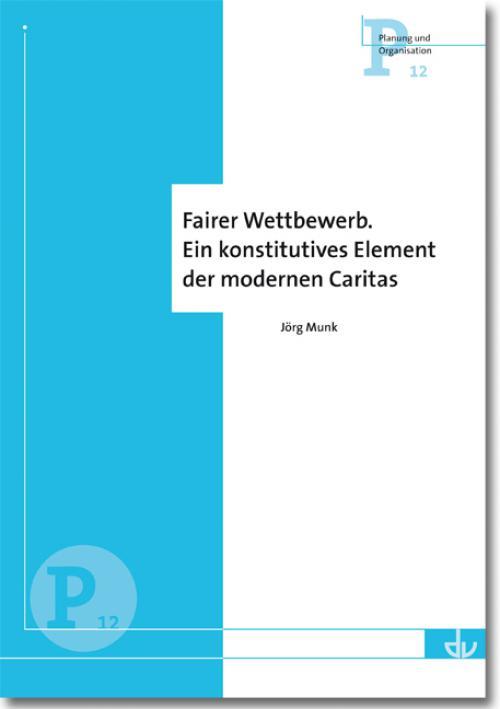 Fairer Wettbewerb. Ein konstitutives Element der modernen Caritas cover