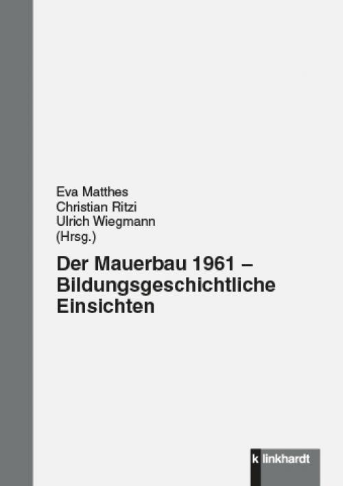 Der Mauerbau 1961 - Bildungsgeschichtliche Einsichten cover