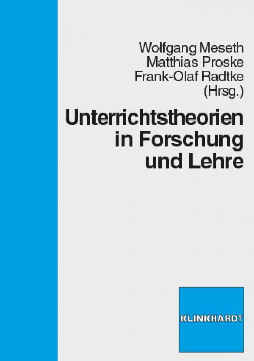 Unterrichtstheorien in Forschung und Lehre cover