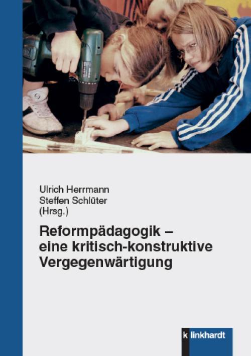 Reformpädagogik - eine kritisch-konstruktive Vergegenwärtigung cover