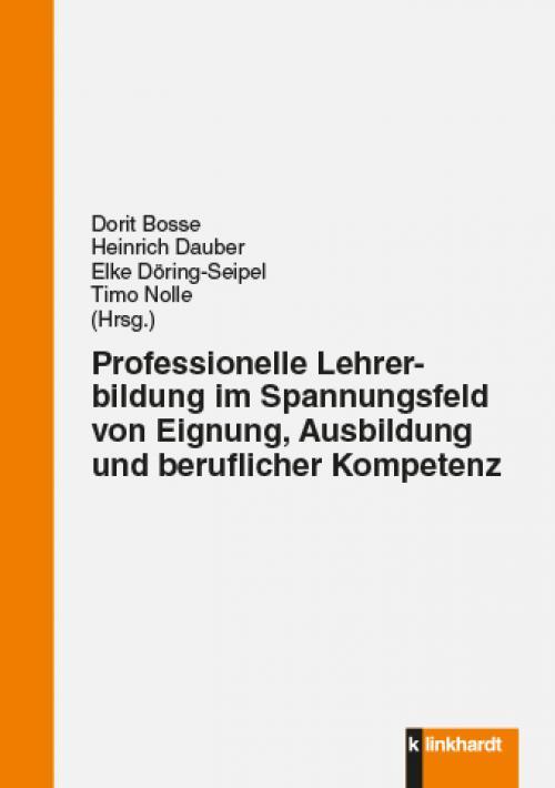 Professionelle Lehrerbildung im Spannungsfeld von Eignung, Ausbildung und beruflicher Kompetenz cover