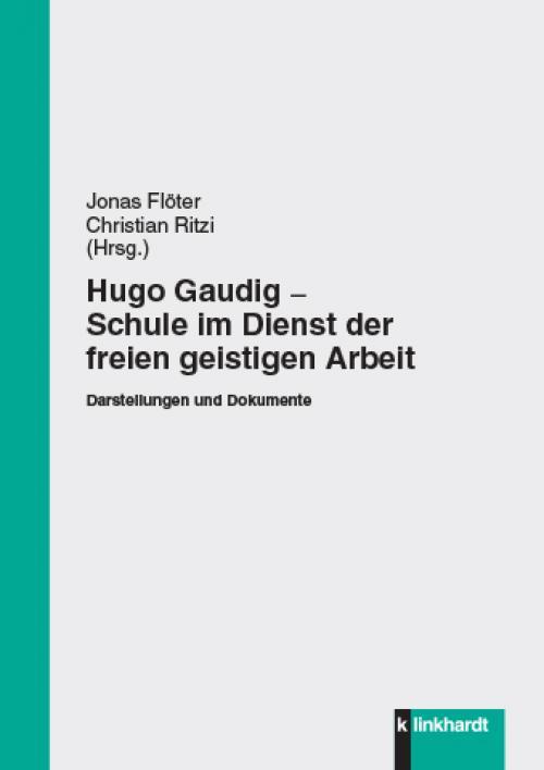Hugo Gaudig - Schule im Dienst der freien geistigen Arbeit cover