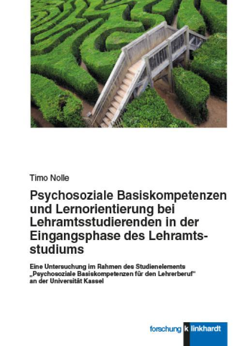 Psychosoziale Basiskompetenzen und Lernorientierung bei Lehramtsstudierenden in der Eingangsphase des Lehramtsstudiums cover