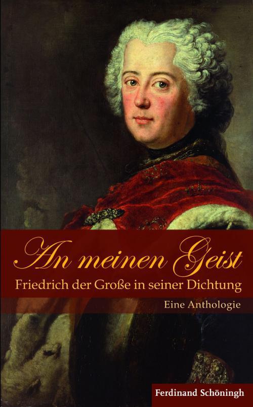 An meinen Geist: Friedrich der Große in seiner Dichtung cover