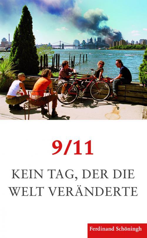 9/11. Kein Tag, der die Welt veränderte cover