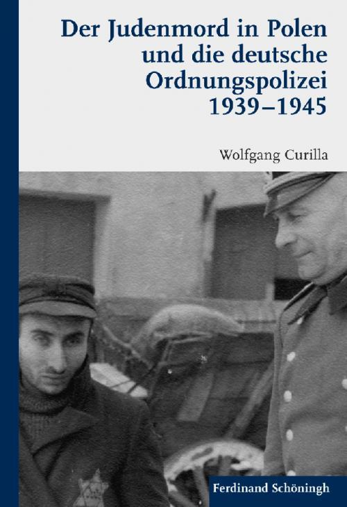 Der Judenmord in Polen und die deutsche Ordnungspolizei 1939-1945 cover