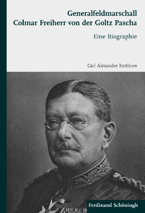 Generalfeldmarschall Colmar Freiherr von der Goltz Pascha cover