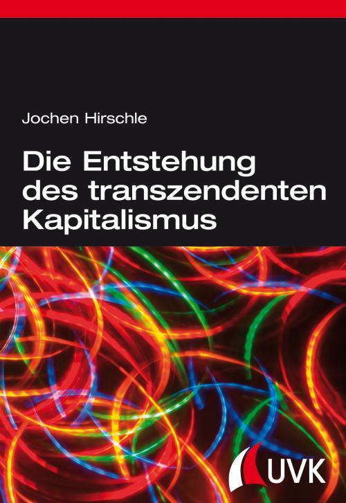 Die Entstehung des transzendenten Kapitalismus cover