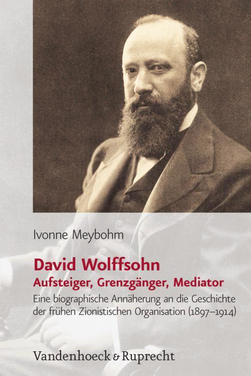 David Wolffsohn. Aufsteiger, Grenzgänger, Mediator cover