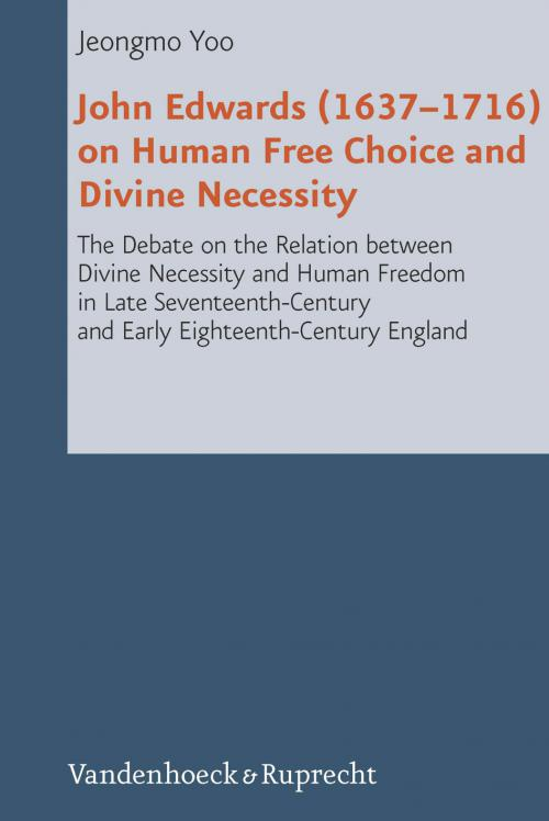 John Edwards (1637–1716) on Human Free Choice and Divine Necessity cover