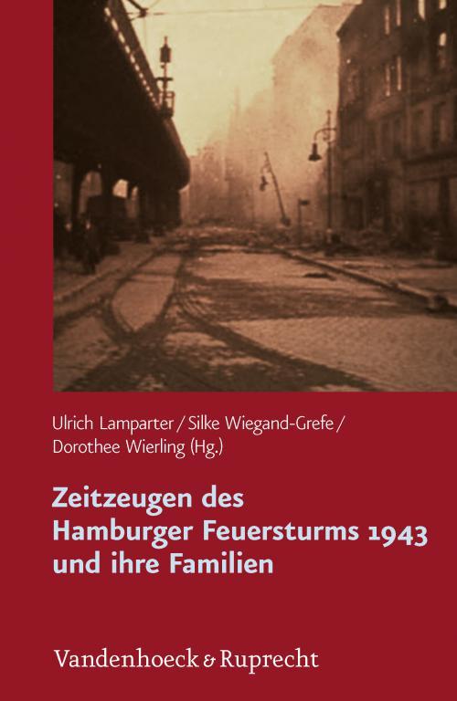 Zeitzeugen des Hamburger Feuersturms 1943 und ihre Familien cover