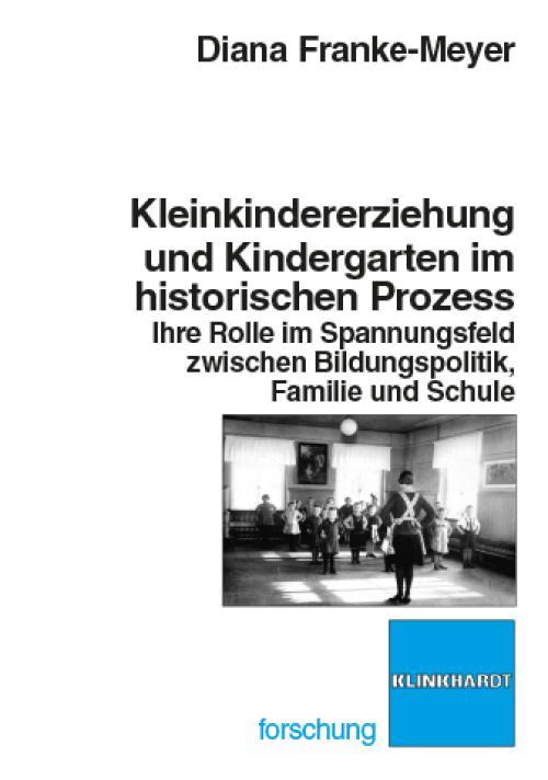 Kleinkindererziehung und Kindergarten im historischen Prozess cover