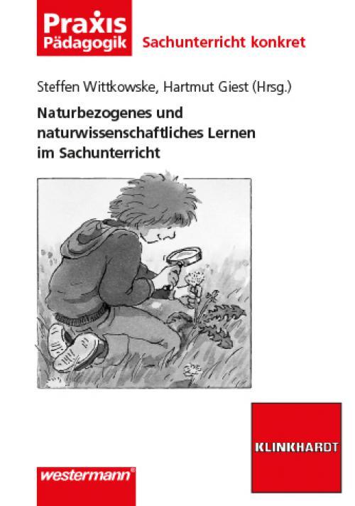 Naturbezogenes und naturwissenschaftliches Lernen im Sachunterricht cover