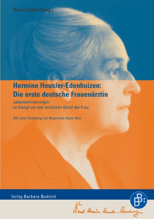 Hermine Heusler-Edenhuizen: Die erste deutsche Frauenärztin cover