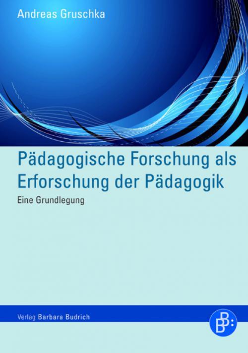 Pädagogische Forschung als Erforschung der Pädagogik cover