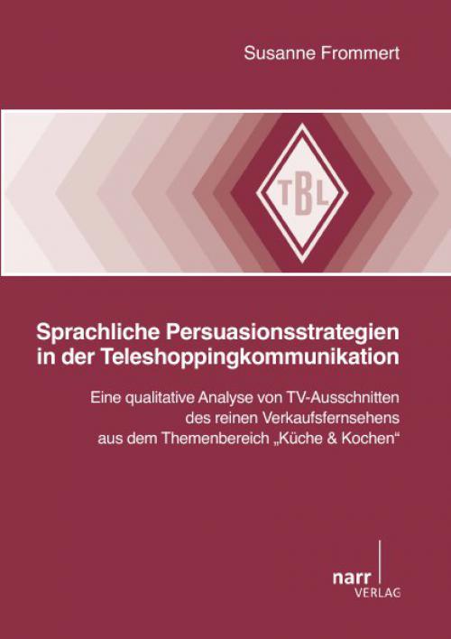 Sprachliche Persuasionsstrategien in der Teleshoppingkommunikation cover