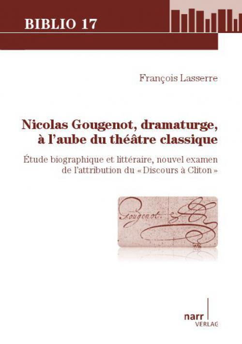 Nicolas Gougenot, dramaturge, à l'aube du théâtre classique cover