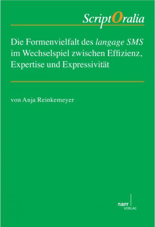 Die Formenvielfalt des langage SMS im Wechselspiel zwischen Effizienz, Expertise und Expressivität cover