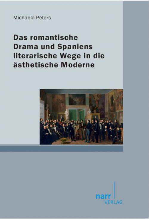 Das romantische Drama und Spaniens literarische Wege in die ästhetische Moderne cover