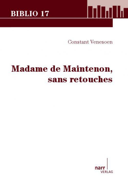 Madame de Maintenon, sans retouches cover