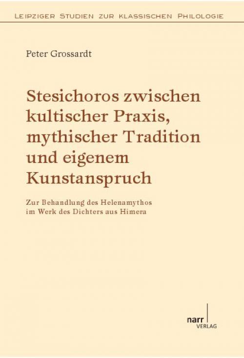 Stesichoros zwischen kultischer Praxis, mythischer Tradition und eigenem Kunstanspruch cover