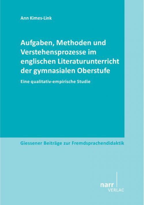Aufgaben, Methoden und Verstehensprozesse im englischen Literaturunterricht der gymnasialen Oberstufe cover