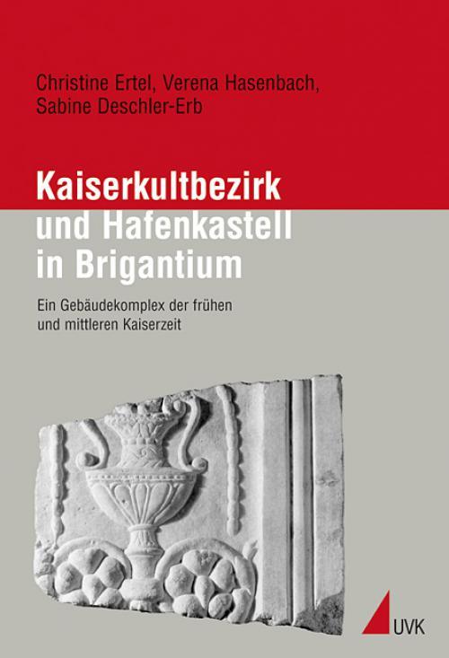 Kaiserkultbezirk und Hafenkastell in Brigantium cover