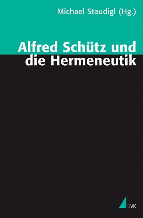 Alfred Schütz und die Hermeneutik cover