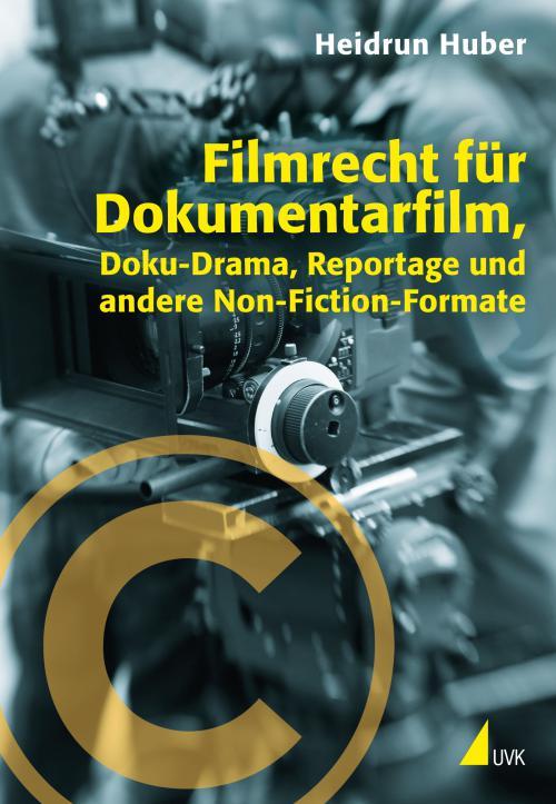 Filmrecht für Dokumentarfilm, Doku-Drama, Reportage und andere Non-Fiction-Formate cover