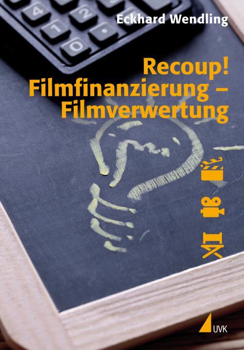 Recoup! Filmfinanzierung – Filmverwertung cover