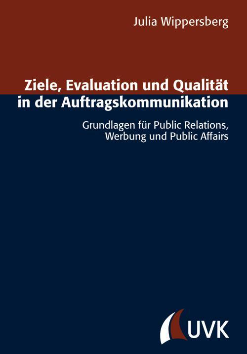Ziele, Evaluation und Qualität in der Auftragskommunikation cover