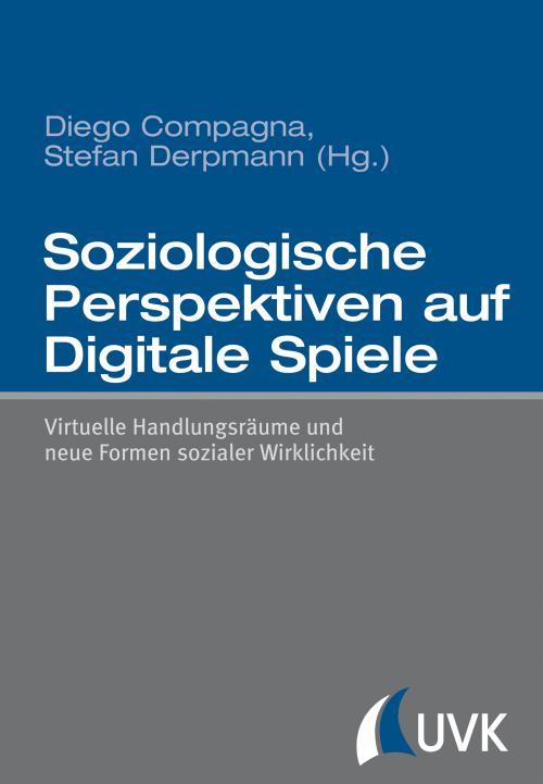 Soziologische Perspektiven auf Digitale Spiele cover