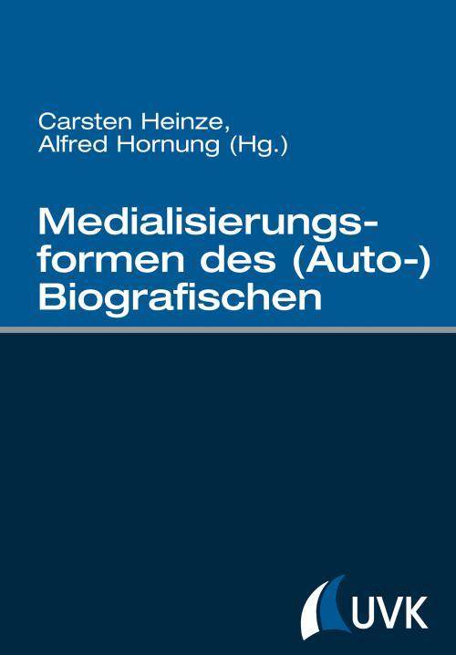 Medialisierungsformen des (Auto-)Biografischen cover