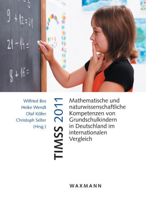 TIMSS 2011 Mathematische und naturwissenschaftliche Kompetenzen von Grundschulkindern in Deutschland im internationalen Vergleich cover