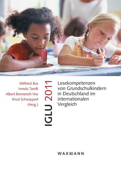 IGLU 2011 Lesekompetenzen von Grundschulkindern in Deutschland im internationalen Vergleich cover