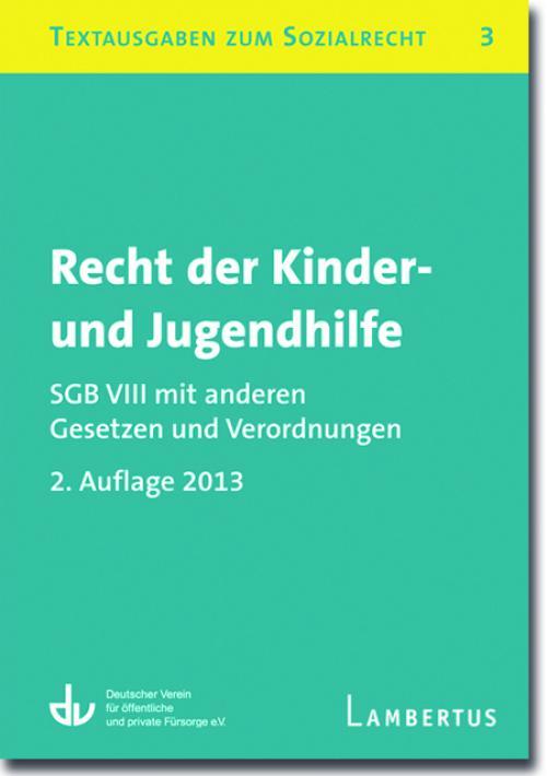 Recht der Kinder- und Jugendhilfe - SGB VIII mit anderen Gesetzen und Verordnungen cover