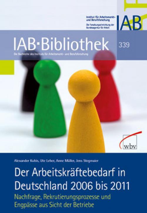 Der Arbeitskräftebedarf in Deutschland 2006 bis 2011 cover