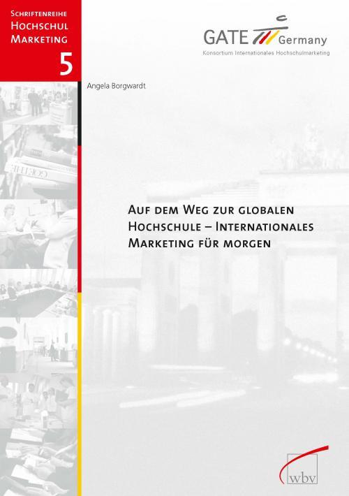 Auf dem Weg zur globalen Hochschule - Internationales Marketing für morgen cover